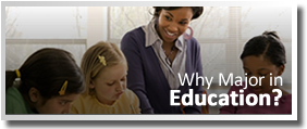 Why Major in Education?